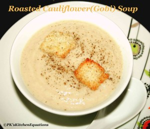 Healthy Roasted Cauliflower(Gobi) Soup - Winter Soup recipe