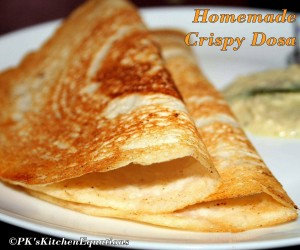 Crispy Homemade Dosa/South Indian Dosa (Rice Pancakes)